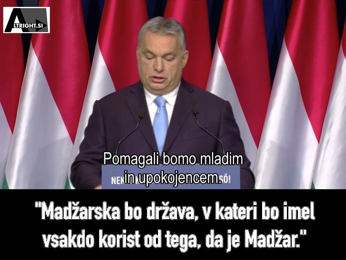 Madžarska bo država, v kateri bo imel vsakdo korist od tega, da je Madžar.
